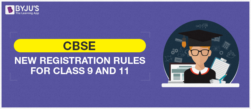 CBSE New Registration Rules for Class 9 and 11