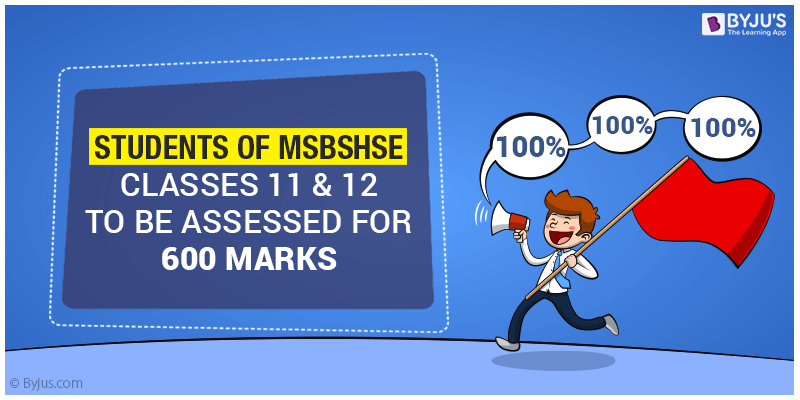Students of MSBSHSE Classes 11 & 12 To Be Assessed for 600 Marks