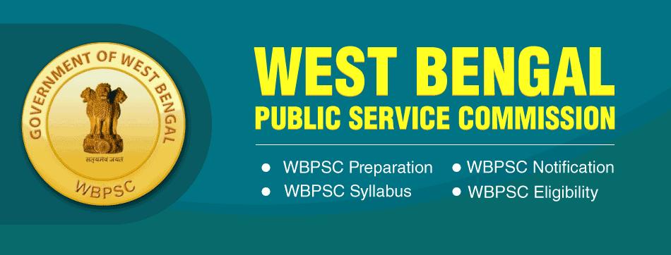 WBPSC 2019 Exams, WBCS Syllabus, Application, Exam Dates, Eligibility & Preparation
