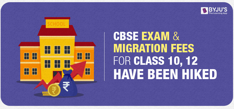 CBSE Exam & Migration Fee Hiked