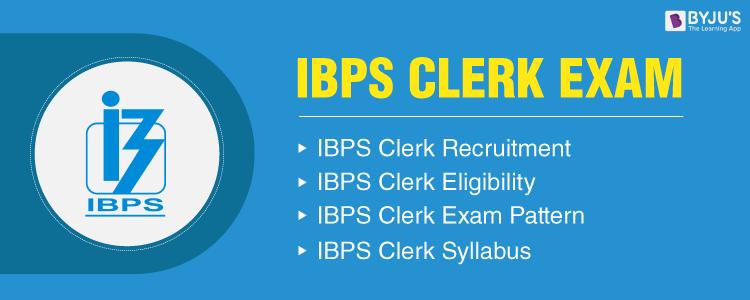 IBPS Clerk Exam - IBPS CWE Clerk