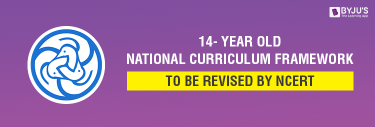 14-year-old-National-Curriculum-Framework-to-be-revised-by-NCERT
