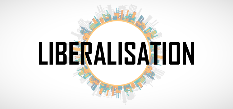 What is Liberalisation?