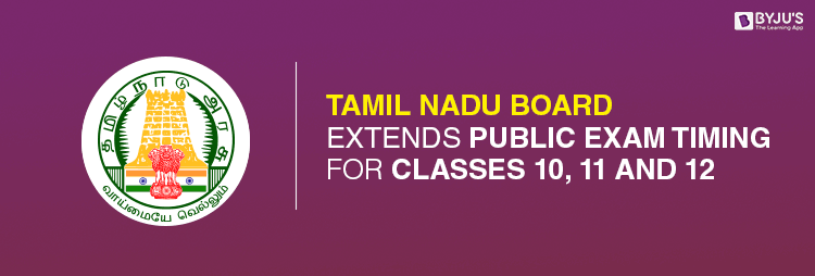 TN Board Extends Exam Time for Classes 10,11&12