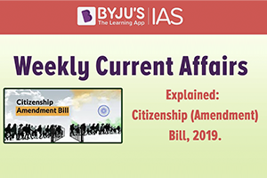 Citizenship Amendment Bill 2019 (explained)