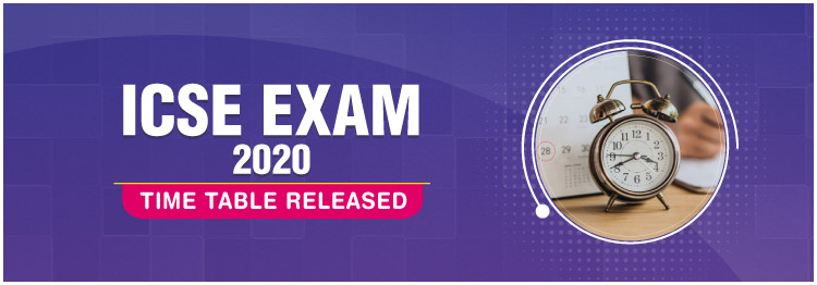 ICSE Exam 2020 Time Table