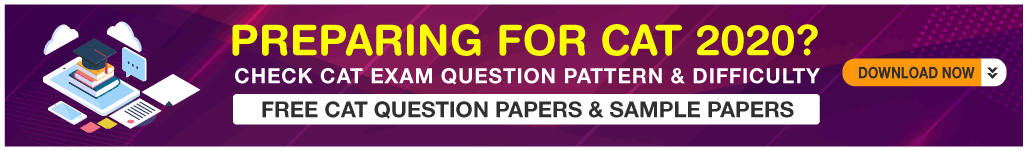 CAT Exam 2020; Question Papers & Sample Papers