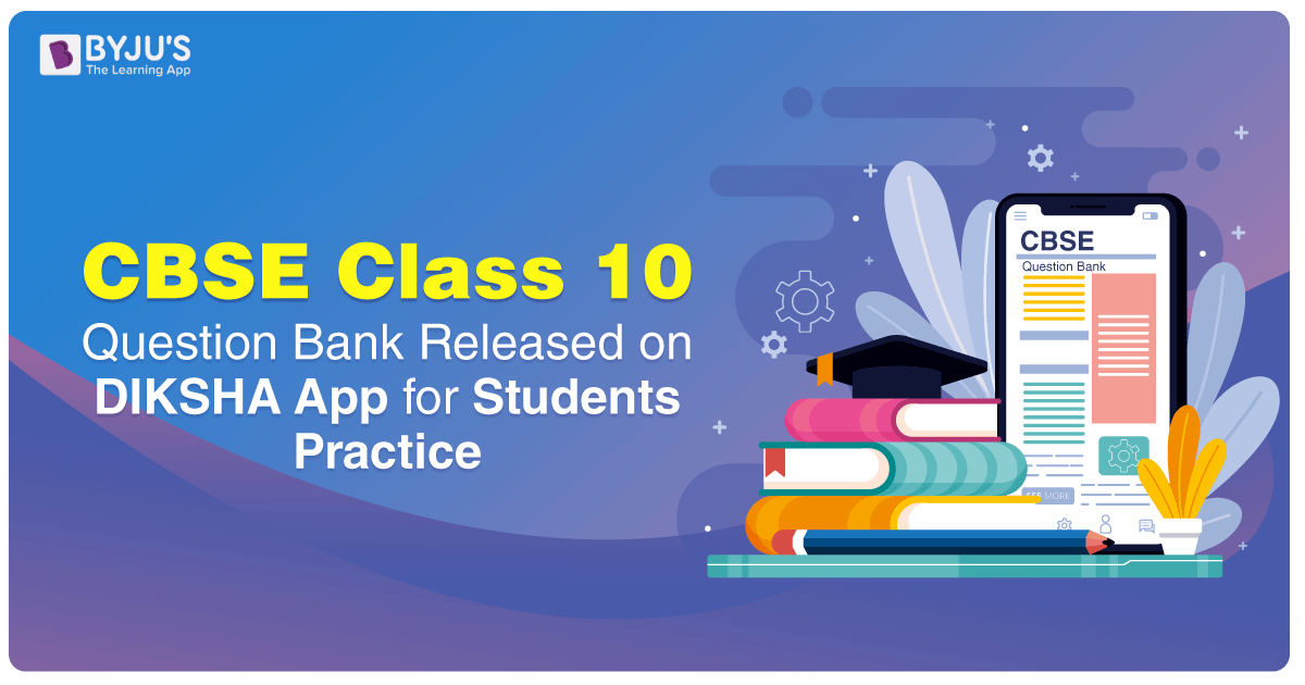 CBSE Released Question Bank for Class 10 Students on DIKSHA App