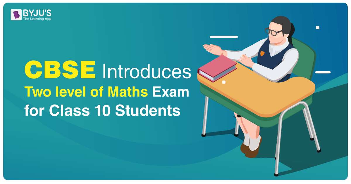CBSE Introduces 2 Level of Maths Exam for Class 10 Students