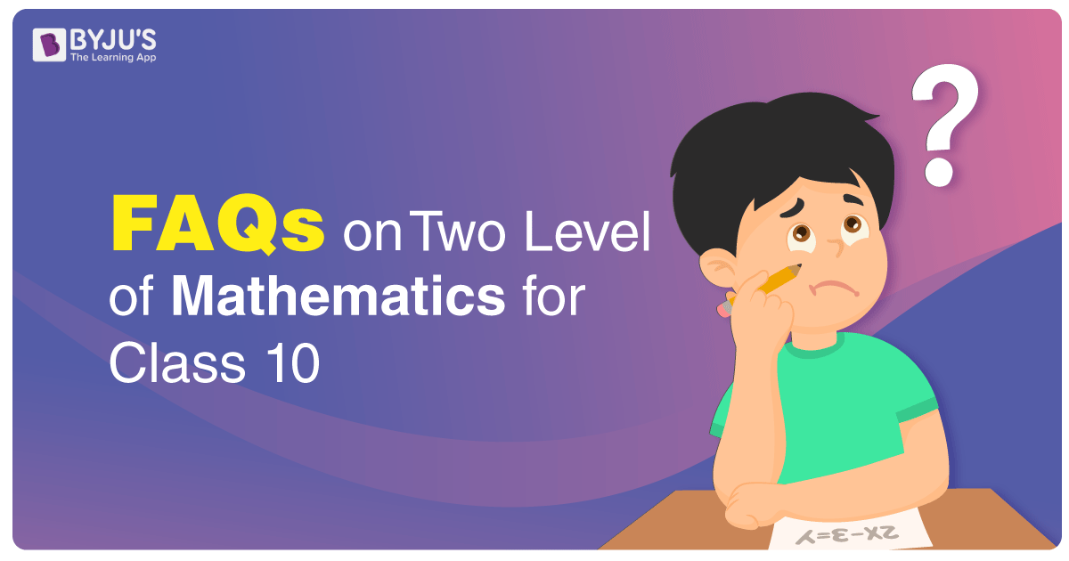 FAQs on Two Level of Mathematics for Class 10 Students