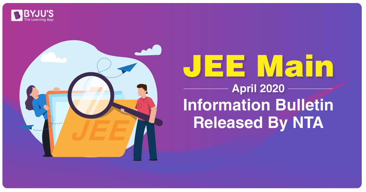 JEE Main April 2020 Information Bulletin Released By NTA