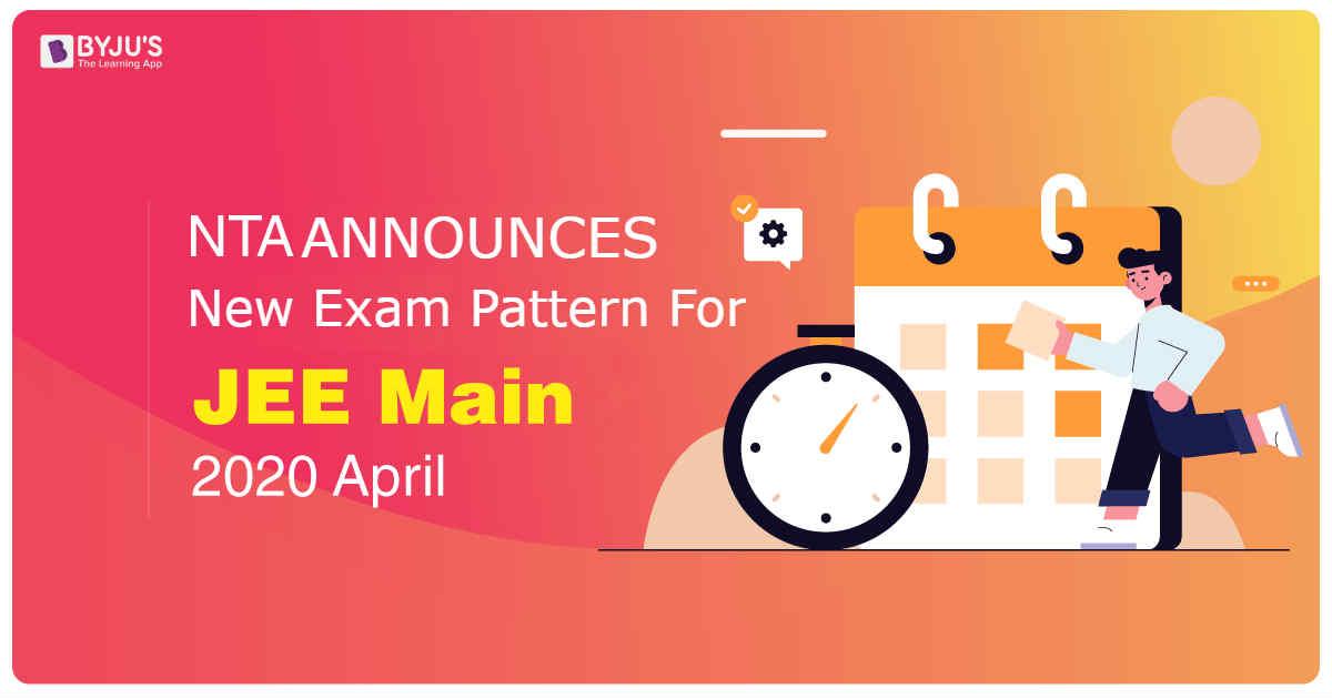 NTA Announces New Exam Pattern JEE Main April 2020