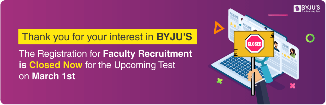 BYJU'S Faculty Recruitment Application Form Closed