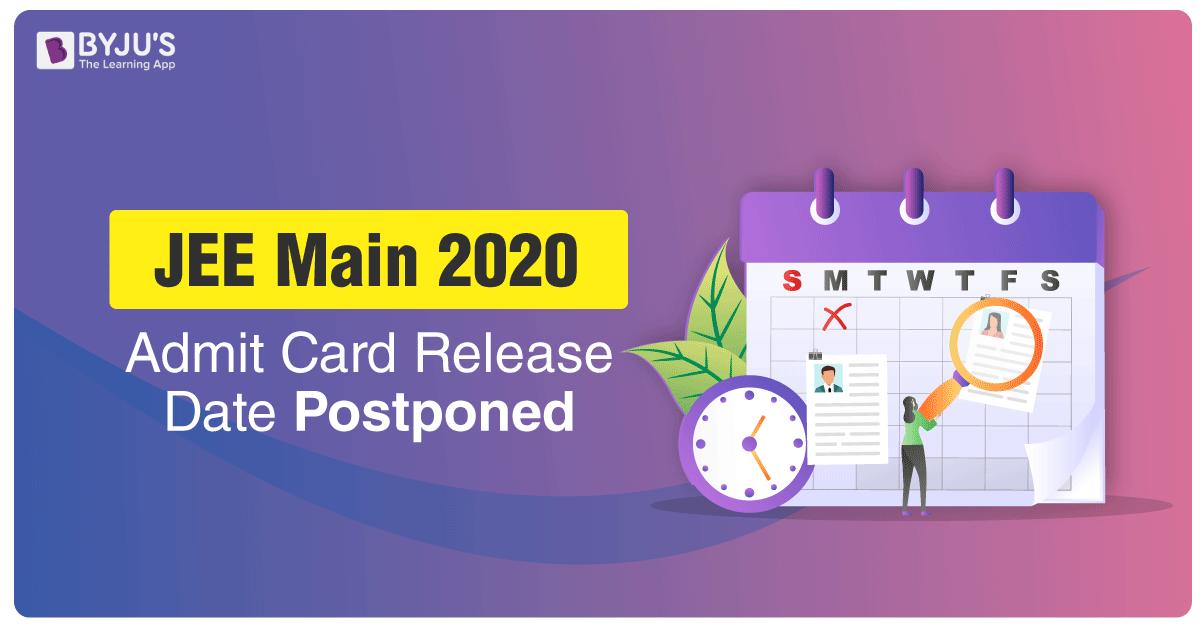 JEE Main 2020 Admit Card Release Date Postponed