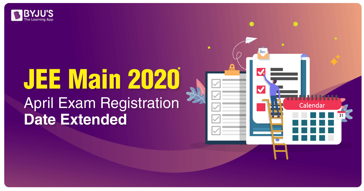 JEE Main 2020 April Exam Registration Date Extended