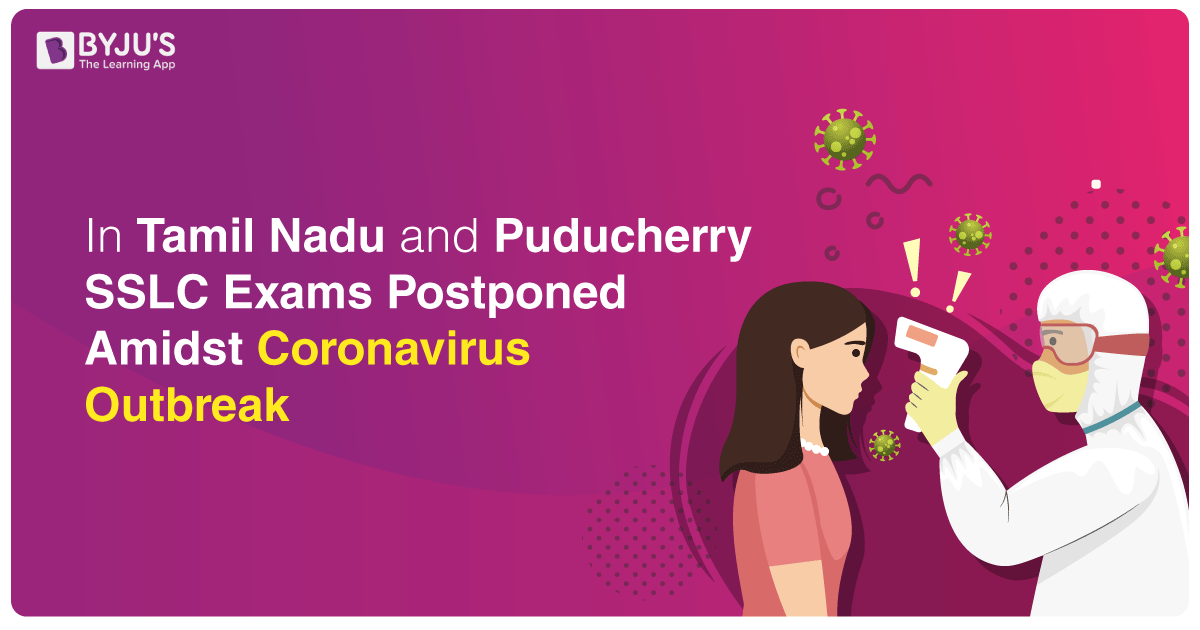 In Tamil Nadu and Puducherry SSLC Exams Postponed Amidst Coronavirus Outbreak