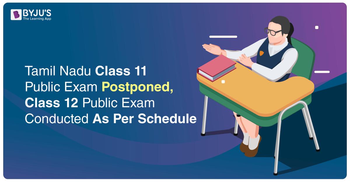 Tamil Nadu Class 11 Public Exam Postponed, Class 12 Public Exam Conducted As Per Schedule