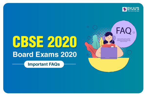 CBSE Board Exams 2020 Important FAQs