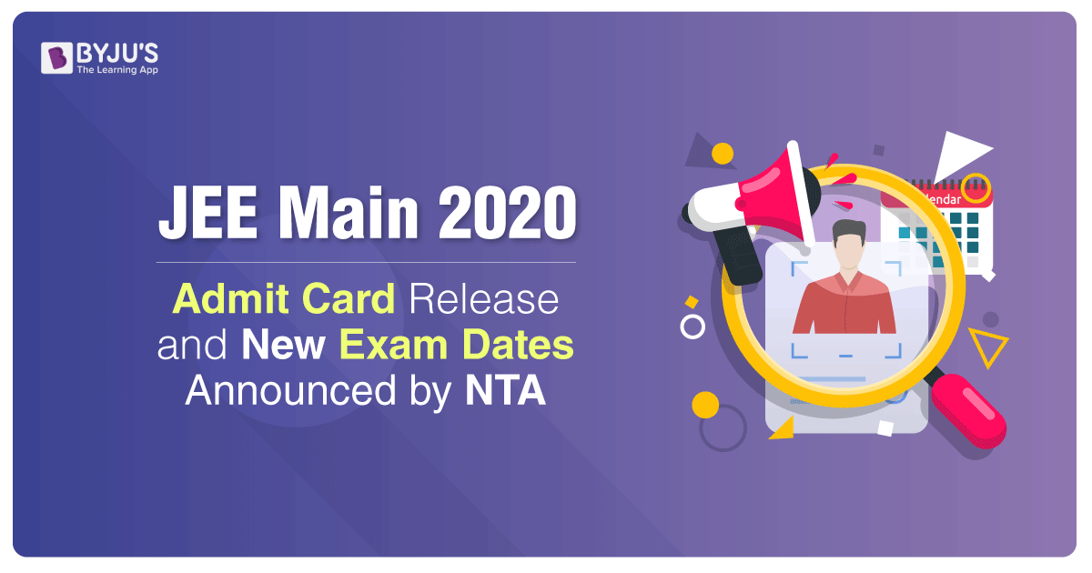 NTA Announces JEE Main 2020 Admit Card Release and Exam Dates