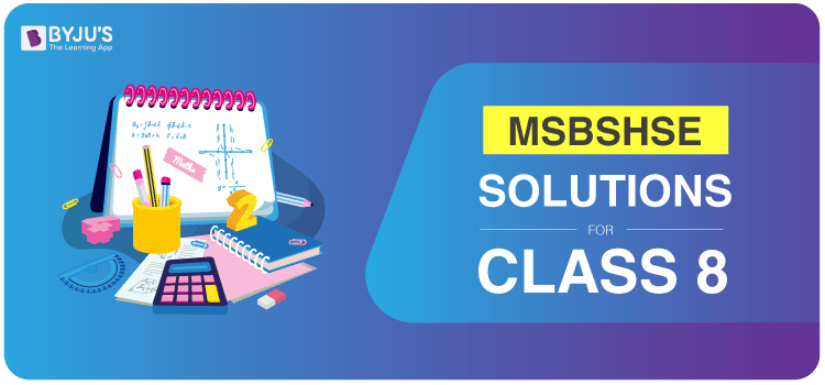 MSBSHSE Solutions for Class 8