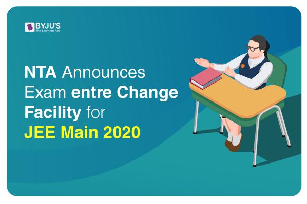 NTA Announces Exam Centre Change Facility for JEE Main 2020