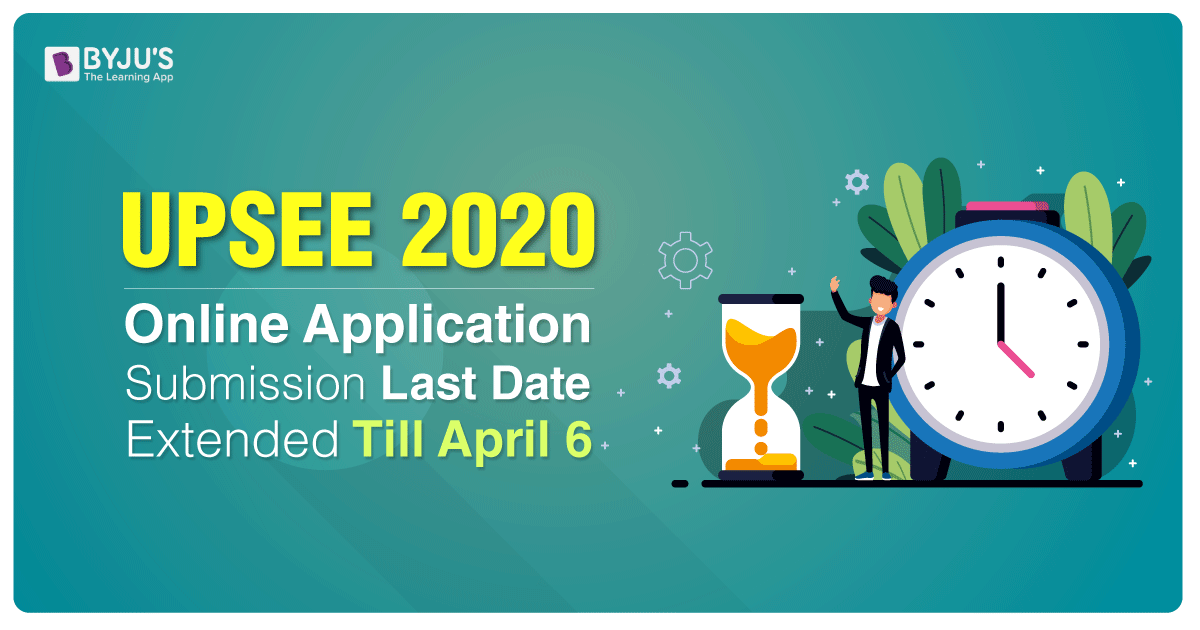 UPSEE 2020 Online Application Submission Last Date Extended Till April 6