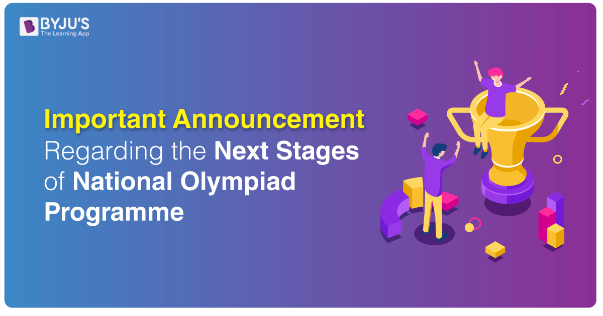 Important Announcement Regarding The Next Stages Of National Olympiad Programme