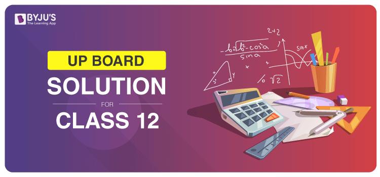 UP Board (Intermediate) Solution Class 12