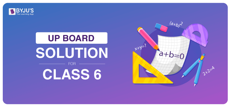 UP Board Solution For Class 6