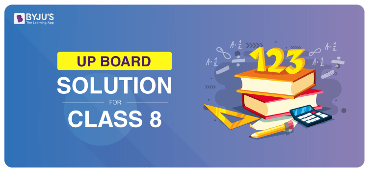 UP Board Solution for Class 8