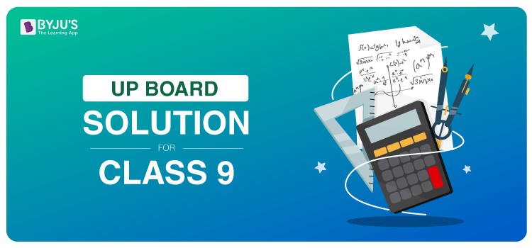 UP Board Solution For Class 9