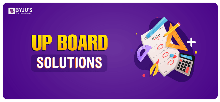 UP Board Solution For Class 6 to 12