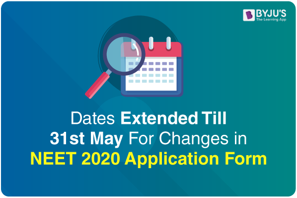 NEET 2020 Dates Extended for Application Form Correction & Exam Centre