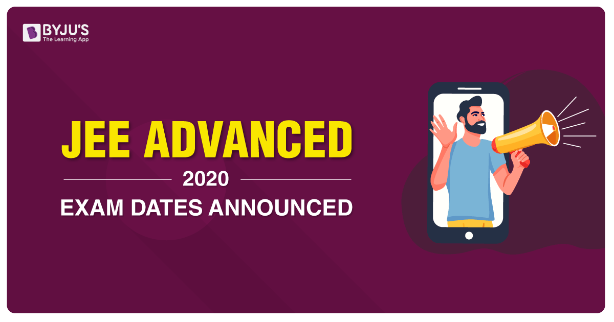 JEE Advanced 2020 Exam Date