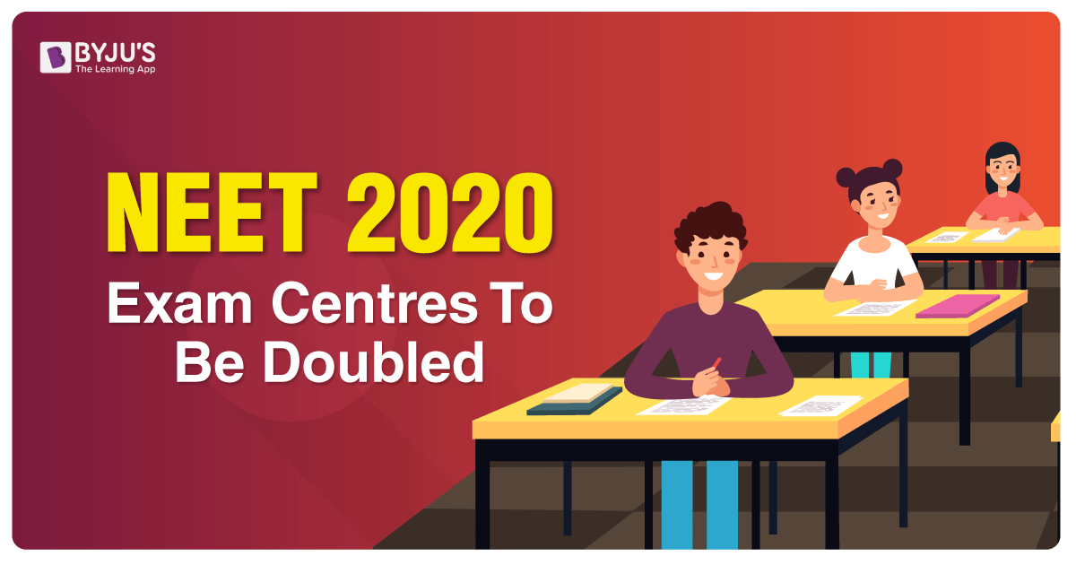 NEET 2020 Exam Centres To Be Doubled