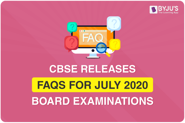 CBSE Releases FAQs for July 2020 Board Exams