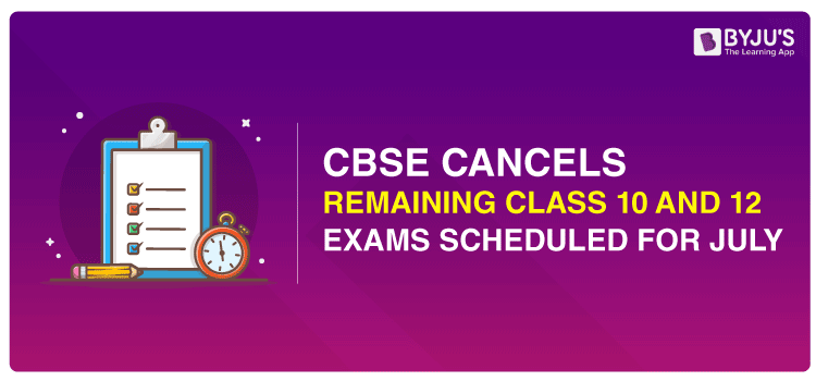 CBSE Board Exam 2020 Class 10 and 12 Cancelled, Class 12 Made Optional (July 1 to 15)