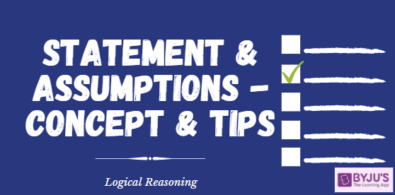 Statement & Assumption - Logical Reasoning For Government Exams