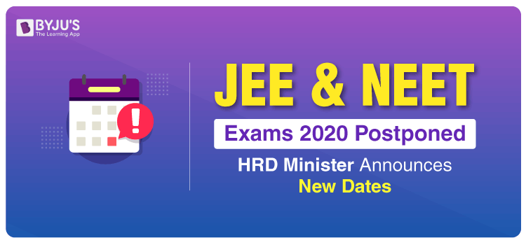 New Exam Dates for JEE and NEET Exams Announces by HRD Minister