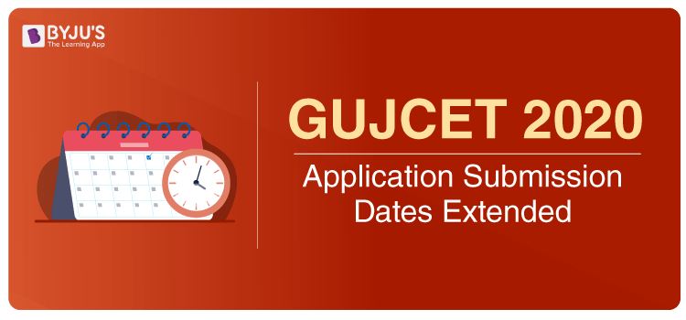GUJCET 2020 Application Submission Dates Extended