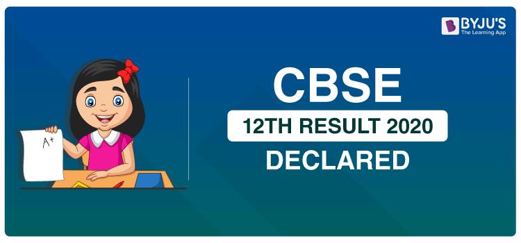 CBSE Class 12 Result 2020 Declared