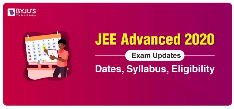 JEE Advanced 2020 Latest Updates