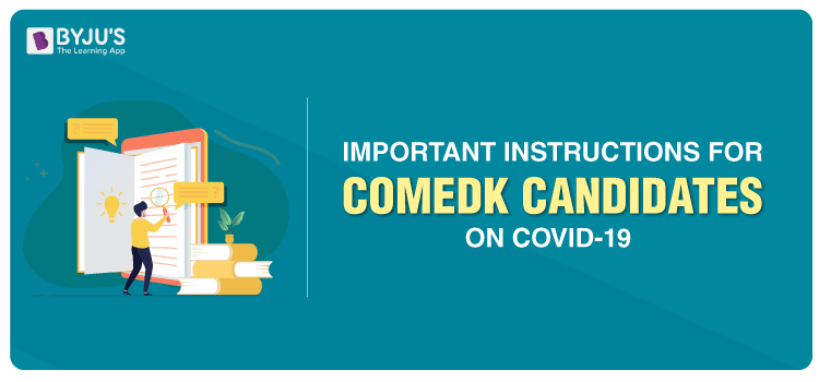 Important Instructions For COMEDK Candidates On Covid-19