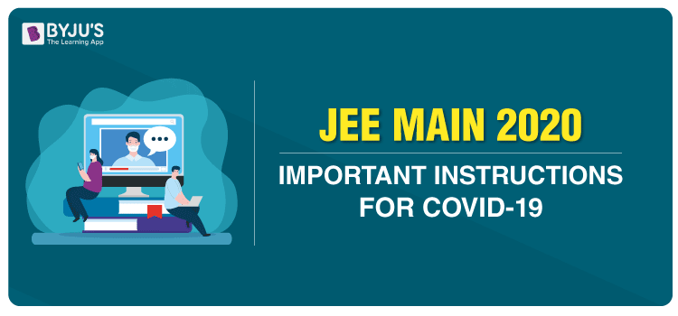 JEE Main 2020 Important Instructions for COVID-19