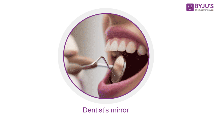 Mirror used by dentists