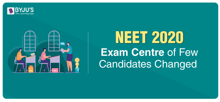 NEET Exam Centre of Some Candidates Changed