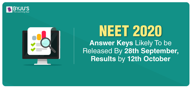 NEET 2020 Answer Keys Likely To be Released By 28th September, Results by 12th October
