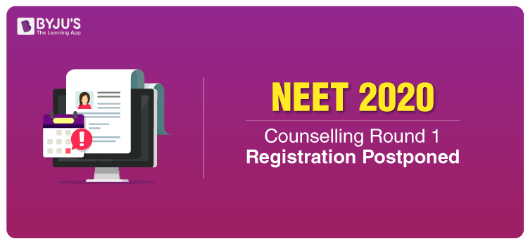 Registration For NEET 2020 Counselling Round 1 Postponed