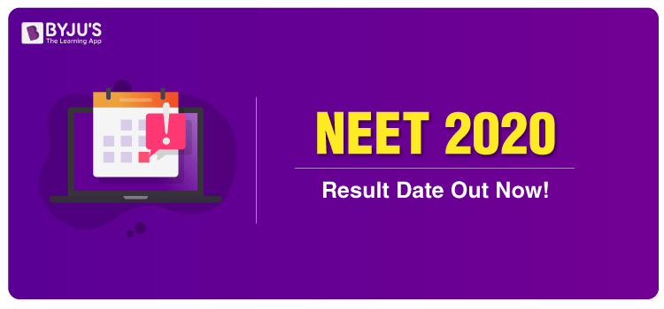 NEET UG 2020 Result Declaration Date Announced