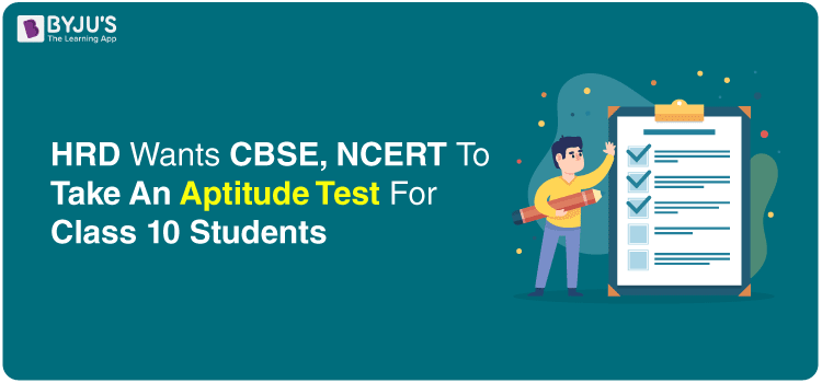 Aptitude-Test HRD Wants CBSE, NCERT To Take An Aptitude Test For Class 10 Students